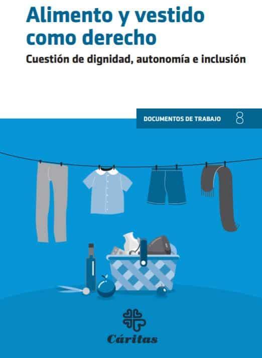 Alimento y vestido como derecho. Cuestión de dignidad, autonomía e inclusión