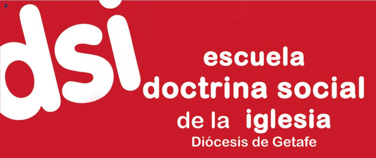 escuela doctrina social de la iglesia diocesis de getafe
